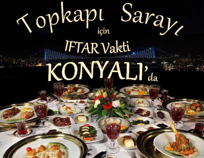 Konyalı ile Topkapı Sarayı'nda iftar keyfi