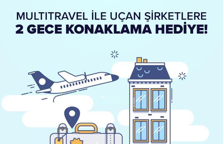 MultiTravel ile uçan şirketler 2 gece konaklama kazanıyor