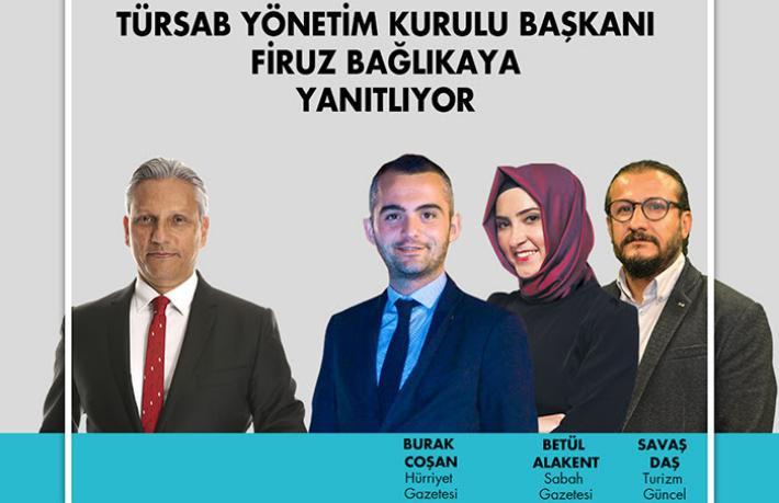 Gazeteciler soracak TÜRSAB Başkanı Bağlıkaya cevaplayacak