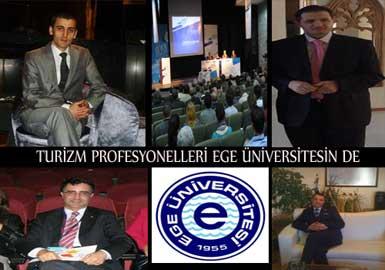 Turizm profesyonelleri, 2 Mart'ta Ege Üniversitesi'nde buluşacak...